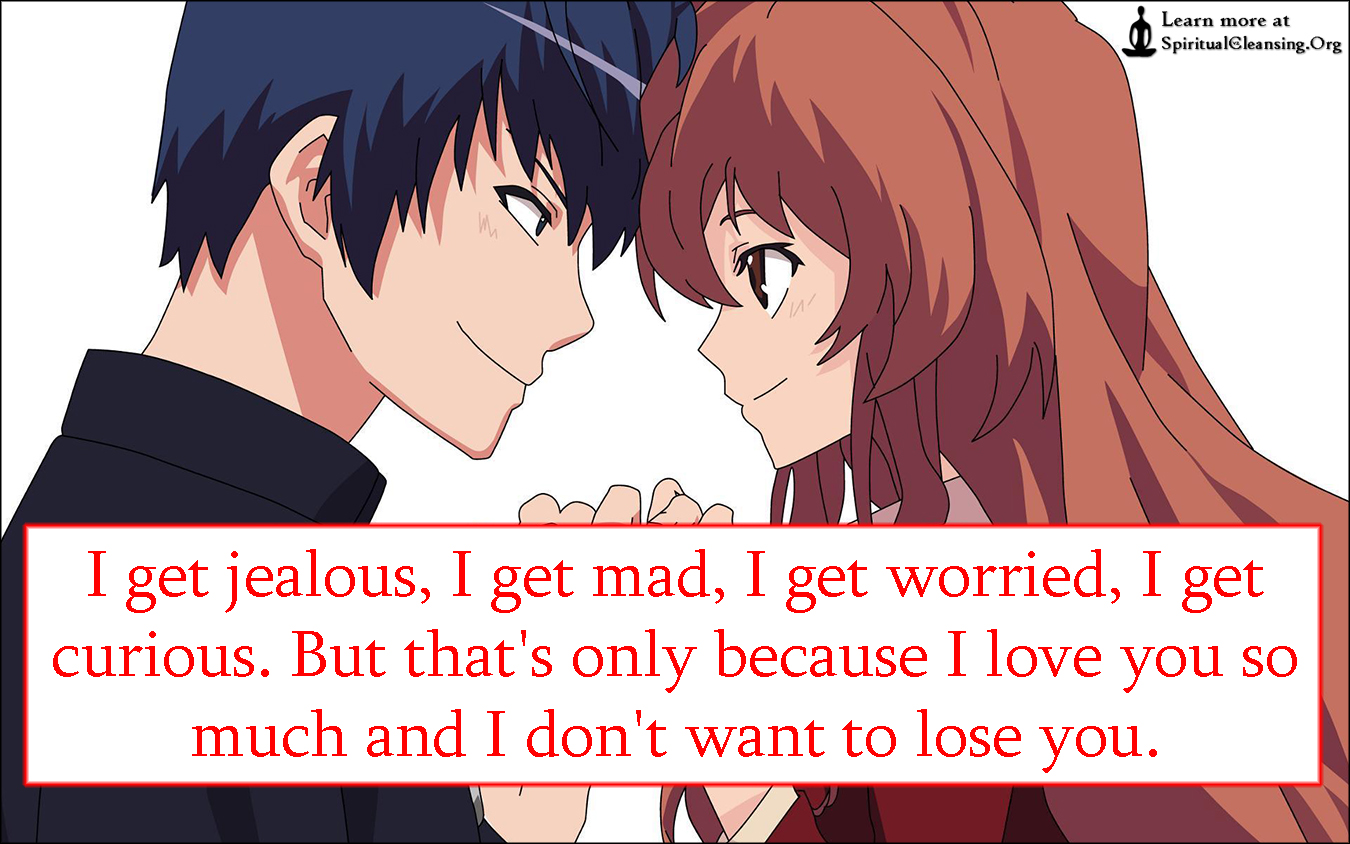 I Love You Jealous Quotes : ... thats-only-because-I-love-you-so-much-and-I-dont-want-to-lose-you..jpg