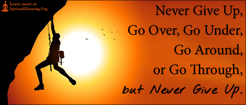 never give up go over go under go around or go through