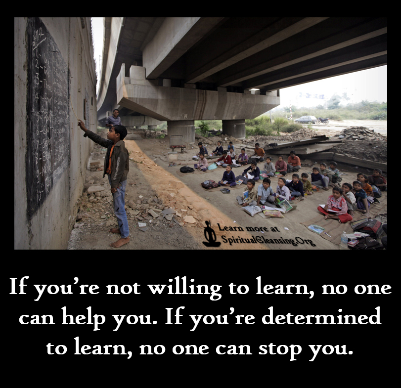 If you're not willing to learn, no one can help you. If you're determined to learn, no one can stop you.
