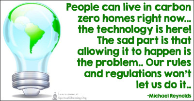 People can live in carbon zero homes right now... the technology is here! The sad part is that allowing it to happen is the problem.. Our rules and regulations won't let us do it..