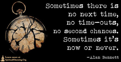 Sometimes there is no next time, no time-outs, no second chances. Sometimes it's now or never.