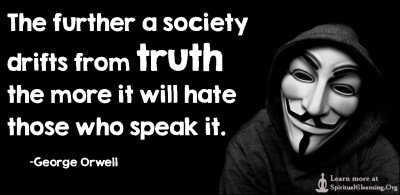 The further a society drifts from truth the more it will hate those who speak it.