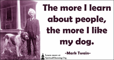 The more I learn about people, the more I like my dog.