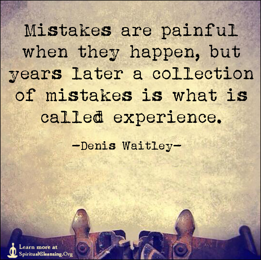 Awesome Mistakes Are Painful When They Happen, But Years Later A Collection Of  Mistakes Is What. U201c