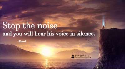 Stop the noise and you will hear his voice in silence.