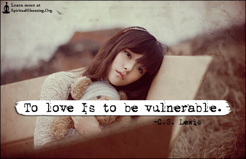 To love Is to be vulnerable.