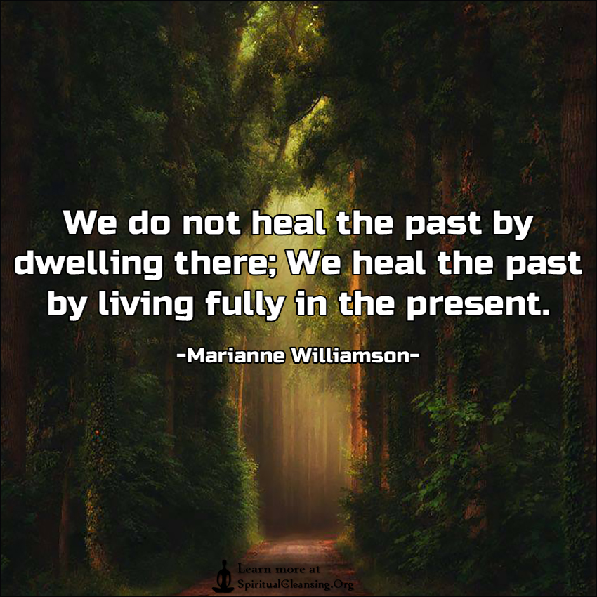 living in the past present and Buddhism and many of its associated paradigms emphasize the importance of living in the present moment — being fully aware of what is happening, and not dwelling on the past or worrying about the future.