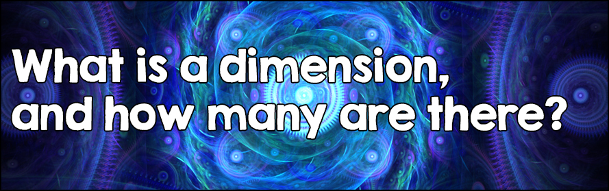 What is a dimension, and how many are there?
