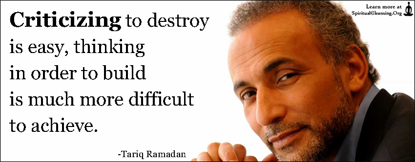 Criticizing to destroy is easy, thinking in order to build is much more difficult to achieve.