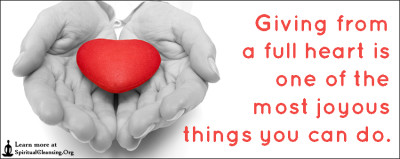Giving from a full heart is one of the most joyous things you can do.