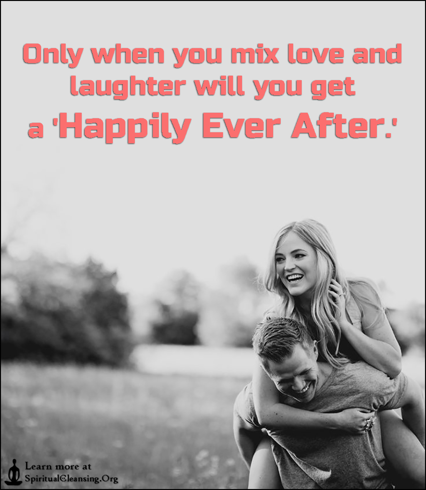 Only when you mix love and laughter will you get a 'Happily Ever After.'