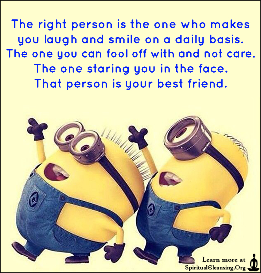 The right person is the one who makes you laugh and smile on a ...