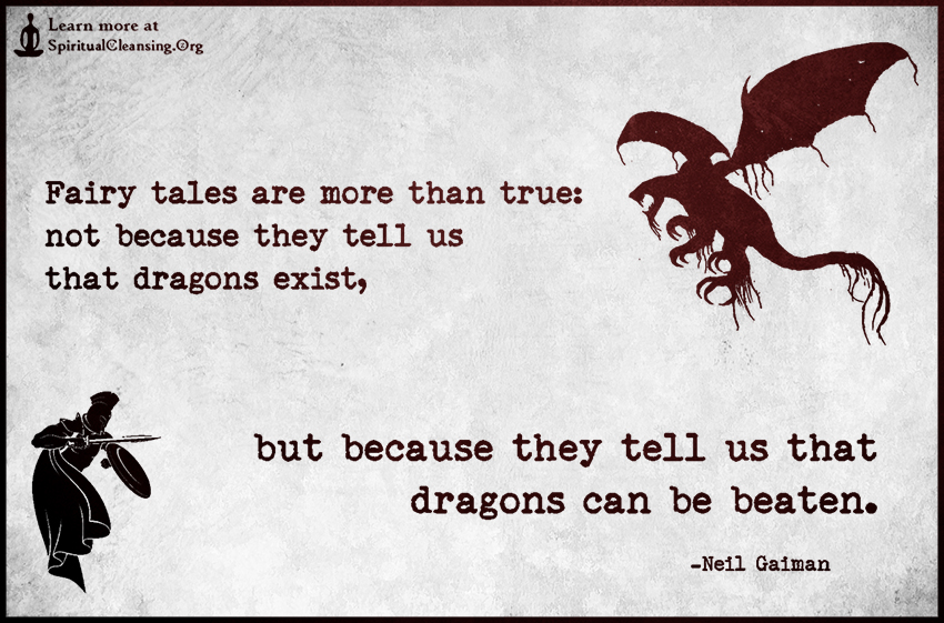 Fairy tales are more than true - not because they tell us that dragons exist