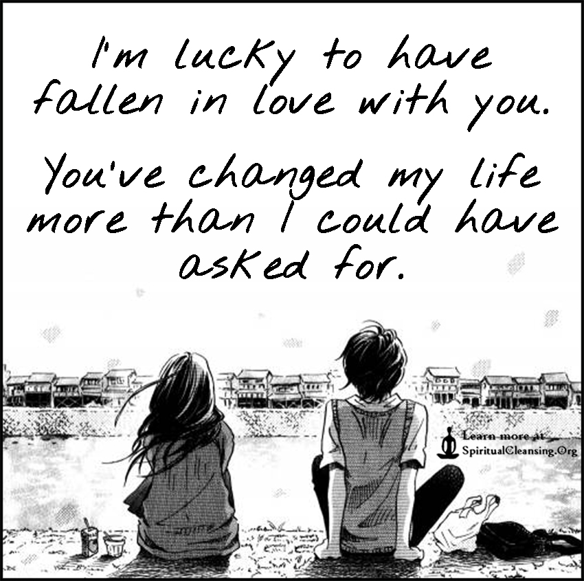 I M Lucky To Have Fallen In Love With You You Ve Changed