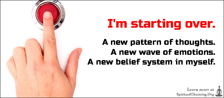 I'm starting over. A new pattern of thoughts. A new wave of emotions. A new belief system in myself.