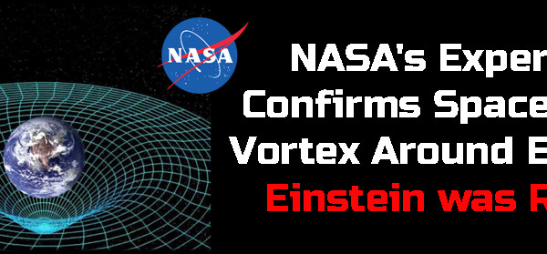 NASA's Experiment Confirms Space-Time Vortex Around Earth - Einstein was RIGHT! FEATURED