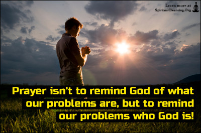 Prayer isn't to remind God of what our problems are, but to remind our problems who God is!