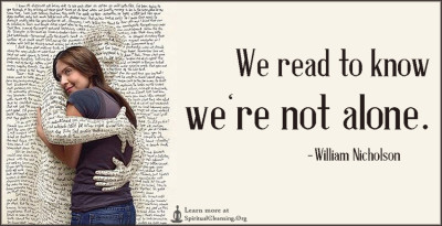 We read to know we're not alone.