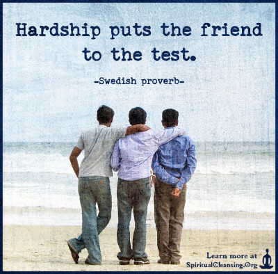 Hardship puts the friend to the test.