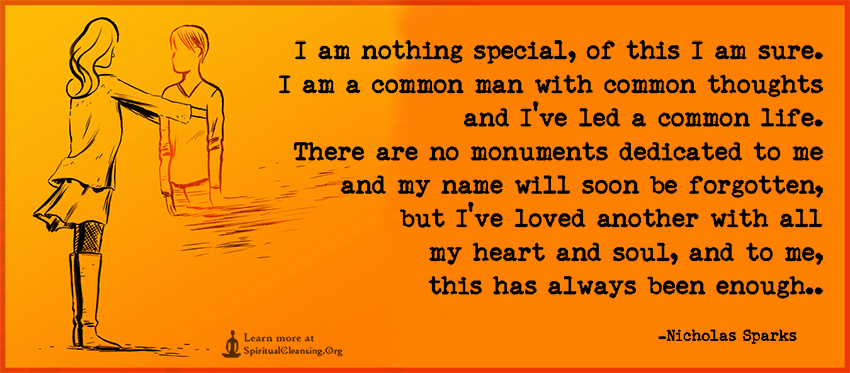 I am nothing special, of this I am sure. I am a common man with common
