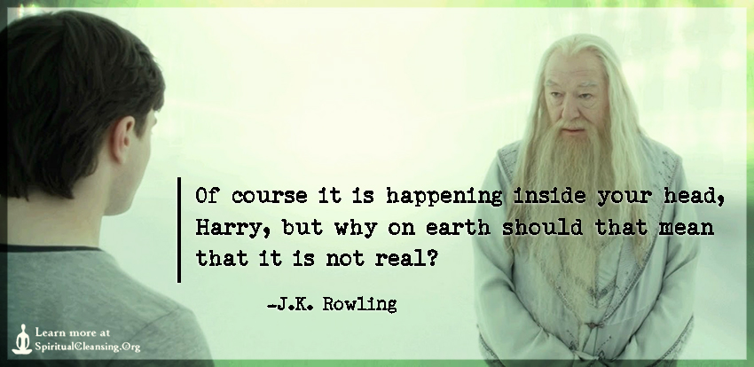 Of course it is happening inside your head, Harry, but why on earth should that mean that it is not real