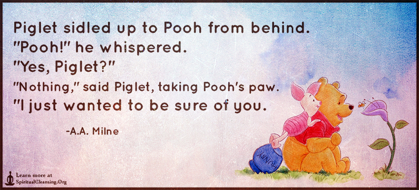 Piglet sidled up to Pooh from behind