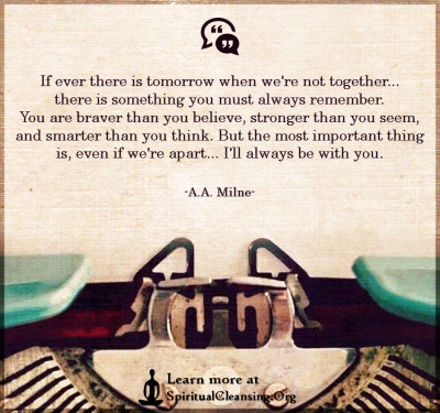 If ever there is tomorrow when we're not together... there is something you