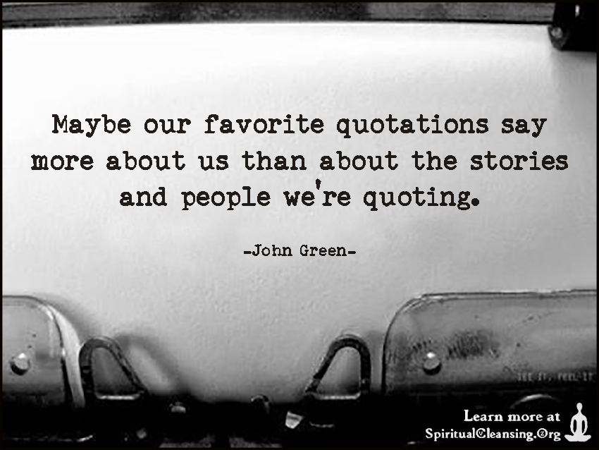 Maybe Our Favorite Quotations Say More About Us Than About Stunning Quotes About Us