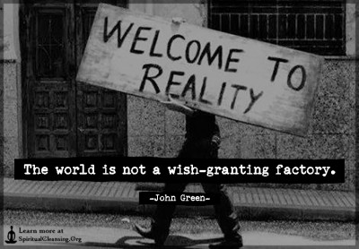 The world is not a wish-granting factory.
