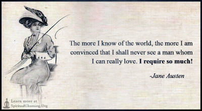 The more I know of the world, the more I am convinced that