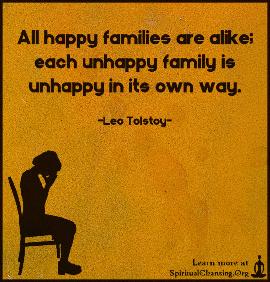 happy families are all alike every unhappy family is unhappy in its own way