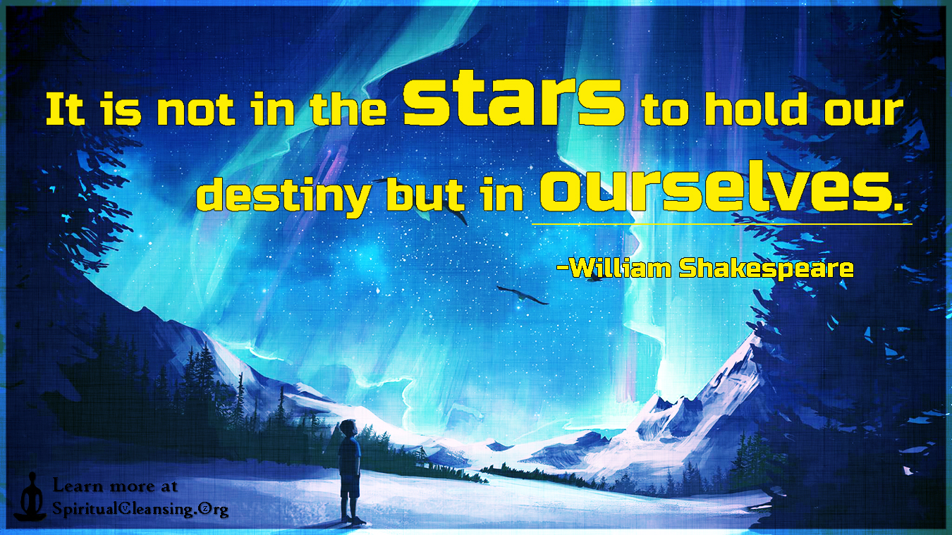 It is not in the stars to hold our destiny but in ourselves.