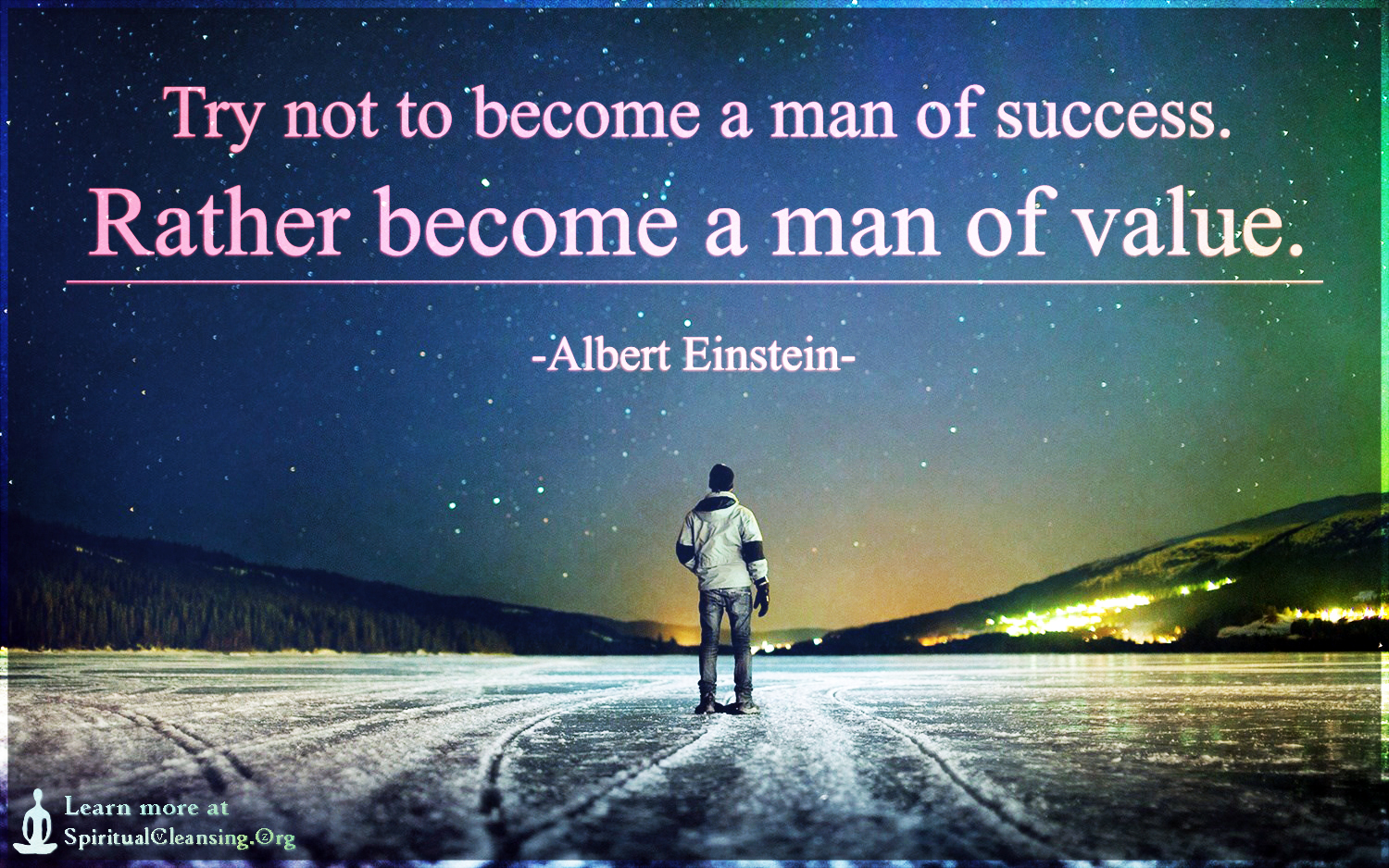 Try Not To Become A Man Of Success Rather Become A Man Of Value