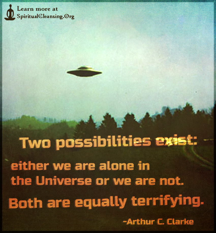 Two possibilities exist - either we are alone in the Universe or we