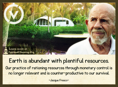Earth is abundant with plentiful resources. Our practice of rationing resources through monetary