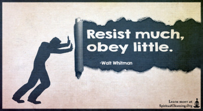 Resist much, obey little.