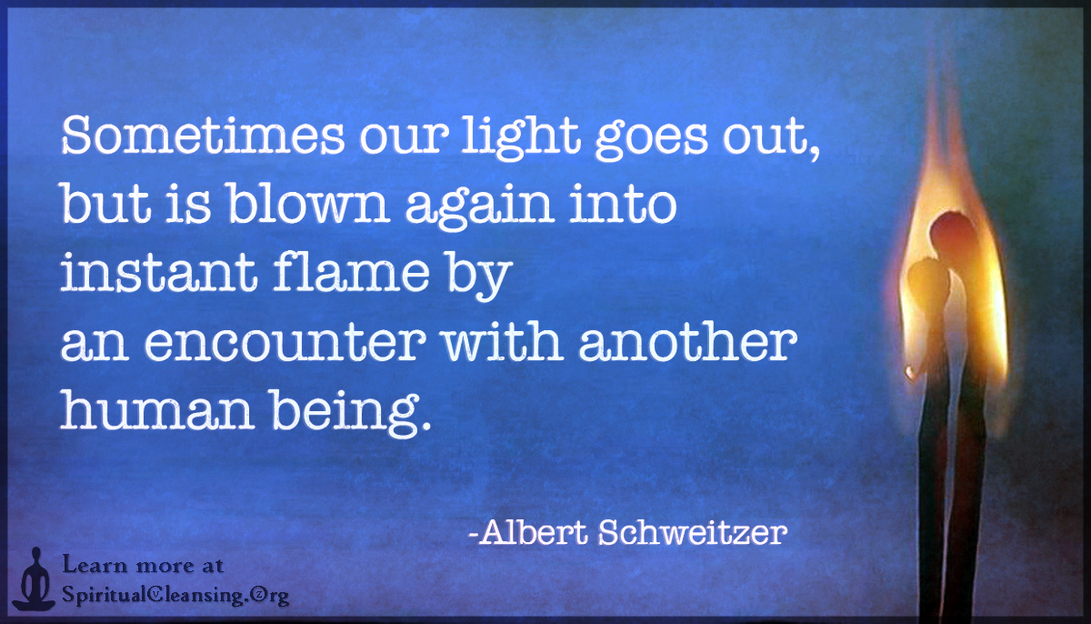 Sometimes our light goes out, but is blown again into instant flame by