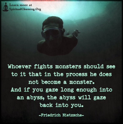 Whoever fights monsters should see to it that in the process he does not