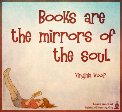 Books are the mirrors of the soul.