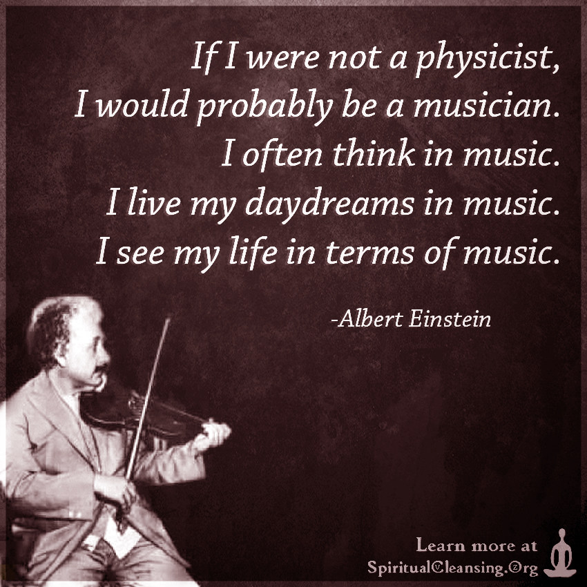 If I were not a physicist, I would probably be a musician. I often think