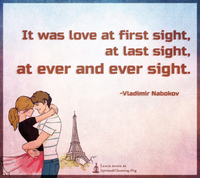 It was love at first sight, at last sight, at ever and ever sight.