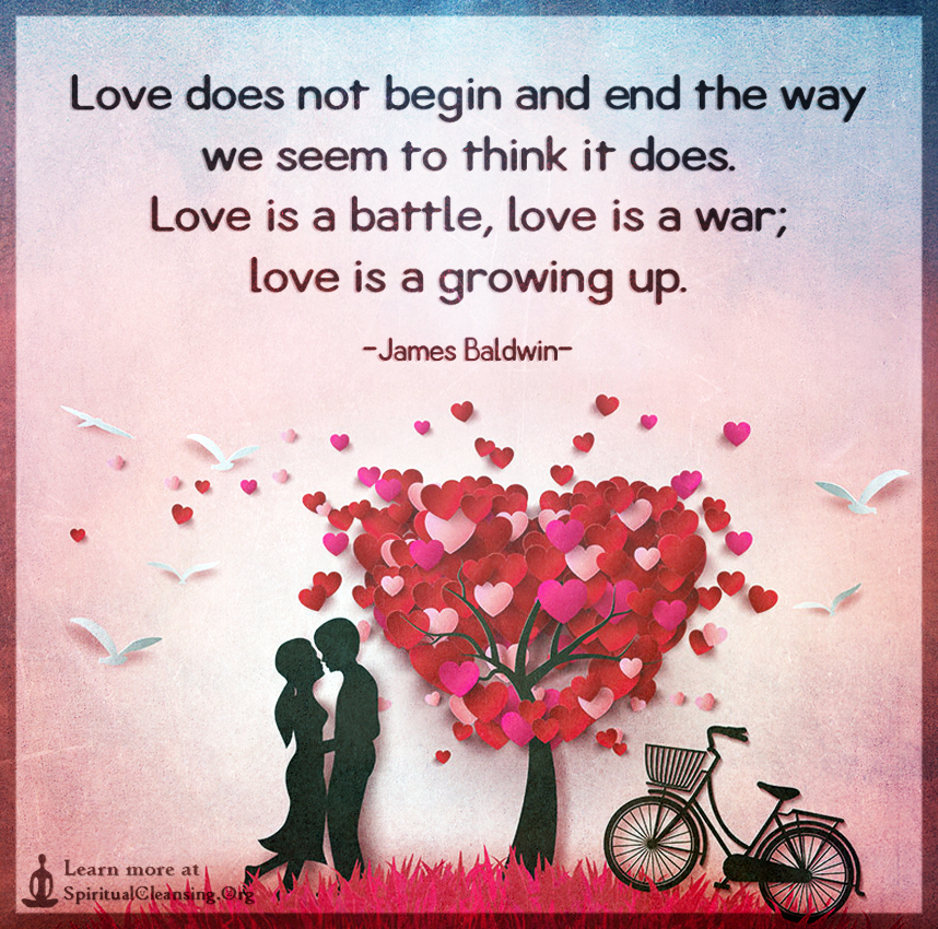 Love does not begin and end the way we seem to think it does.