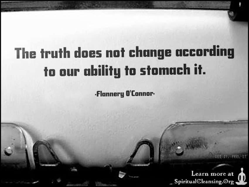 The truth does not change according to our ability to stomach it.