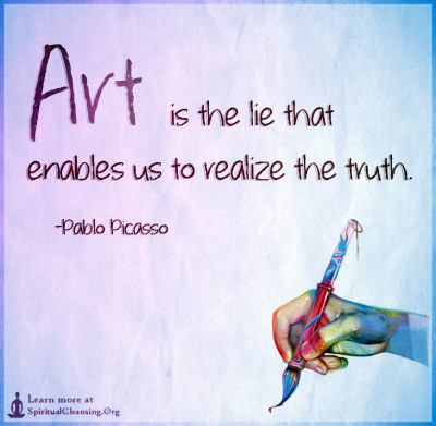 Art is the lie that enables us to realize the truth.