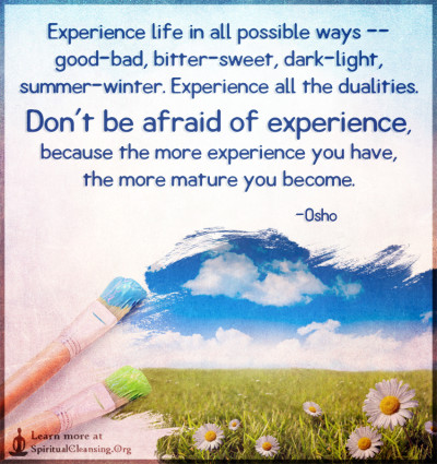 Experience life in all possible ways
