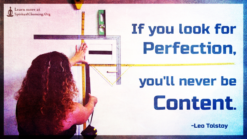 If you look for perfection, you'll never be content.