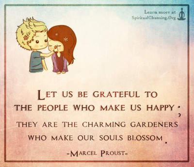 Let us be grateful to the people who make us happy