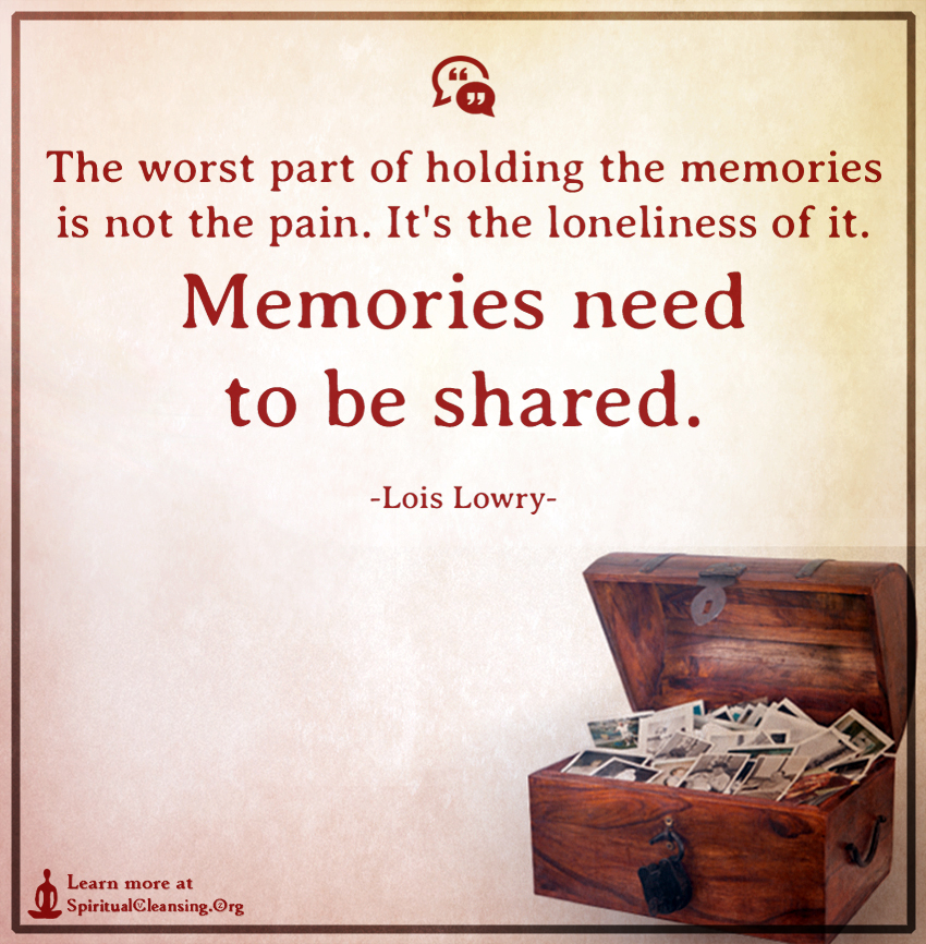 The worst part of holding the memories is not the pain. It's the loneliness of it.