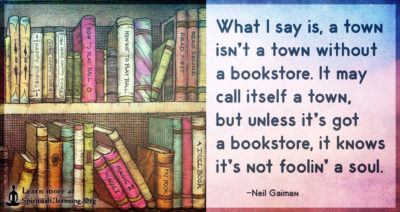 What I say is, a town isn't a town without a bookstore. It may call itself a town, but
