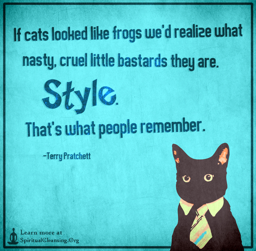If cats looked like frogs we'd realize what nasty, cruel little bastards they are.